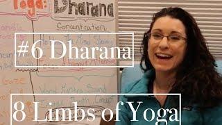 8 Limbs of Yoga BOARD #6: DHARANA- Concentration - LauraGyoga