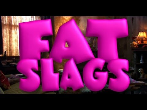Fat Slags 2004  Viewer's Choice