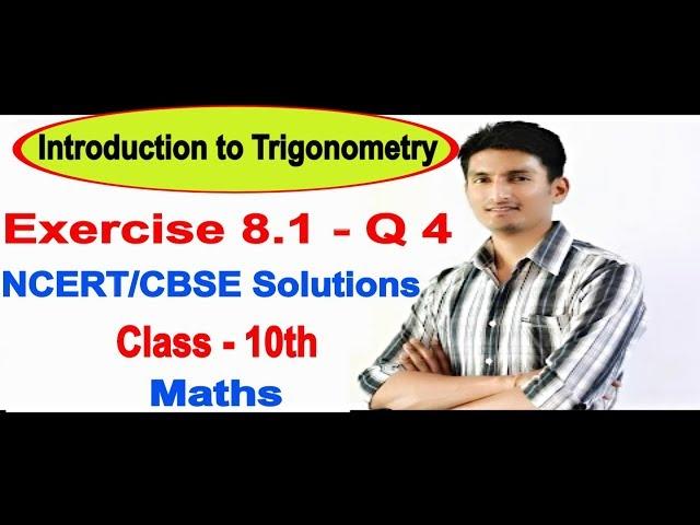 Introduction to Trigonometry Class 10 Maths | Chapter 8 Ex 8.1 Q 4 | NCERT Solutions class 10 maths