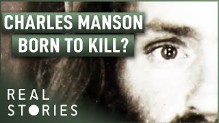 Charles Manson: Born To Kill? (Psychopath Documentary) - Real Stories
