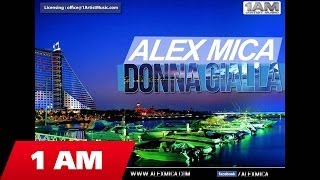 ALEX MICA - DONNA GIALLA (RADIO EDIT)