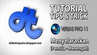TUTORIAL #2 (bagian 4) : Sony Vegas Pro 11 - Menyelaraskan (Bahasa Indonesia)