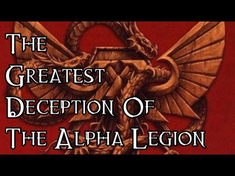 The Greatest Deception Of The Alpha Legion (Updated Version) - 40K Theories