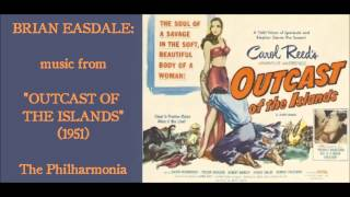 "Brian Easdale: music from ""Outcast of the Islands"" (1951)"