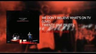 Twenty One Pilots: We Don't Believe What's On Tv (LIVE) - BLURRYFACE LIVE thumbnail