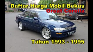 Daftar Harga Mobil Bekas Toyota Great Corolla Tahun 1993 1995 Murah Istimewa Youtube
