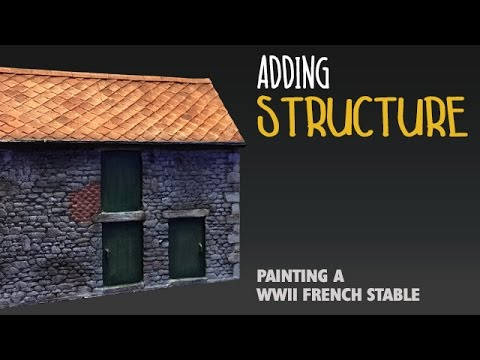 Adding structure: Painting a WWII French stable