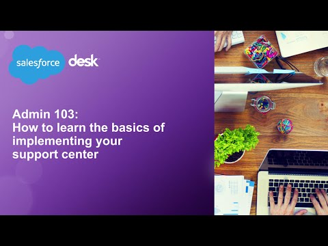 Admin 103: Set up your support center and admin features