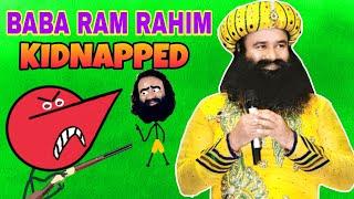 Baba ram rahim kidnapped | roasting vp |