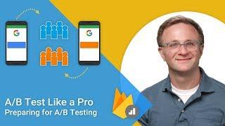 A/B Test Like a Pro #1: Preparing for A/B Testing
