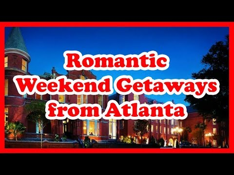 5 Best Romantic Weekend Getaways From Atlanta, Georgia | USA Holidays Guide