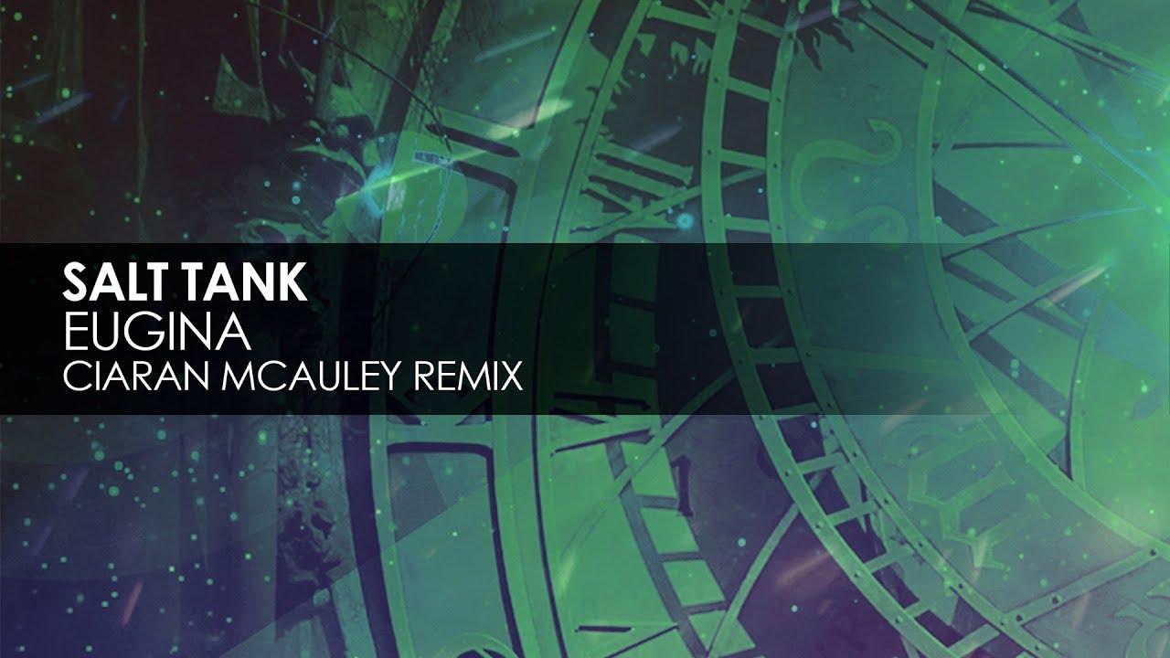 Salt Tank - Eugina (Ciaran McAuley Remix) ile ilgili görsel sonucu