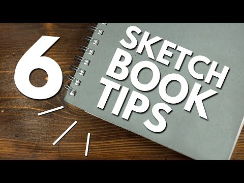 6 Tips/Ideas for Your Sketchbook