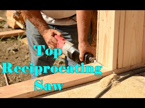 Top 5 Best Reciprocating Saw 2018