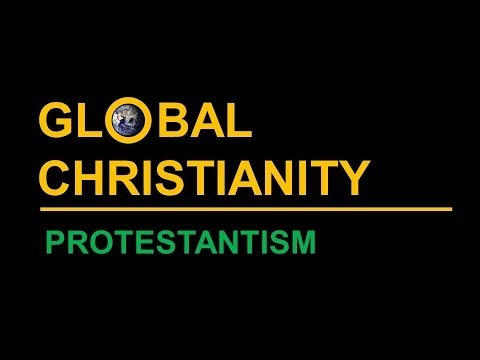 Global Christianity: Protestantism