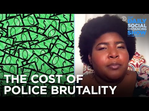 What Is the Monetary Cost of Police Brutality? Billions   The Daily Social Distancing Show