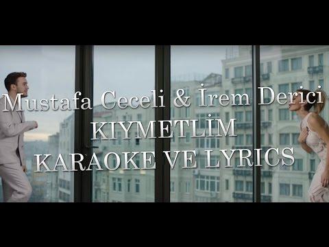 Mustafa Ceceli Irem Derici Kiymetlim Karaoke Lyrics Youtube