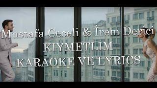 Mustafa Ceceli & İrem Derici - Kıymetlim (KARAOKE & LYRICS)