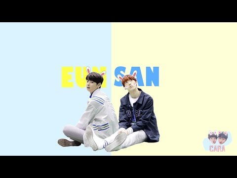 ♡ EUNSAN ♡ - You Are My Baby
