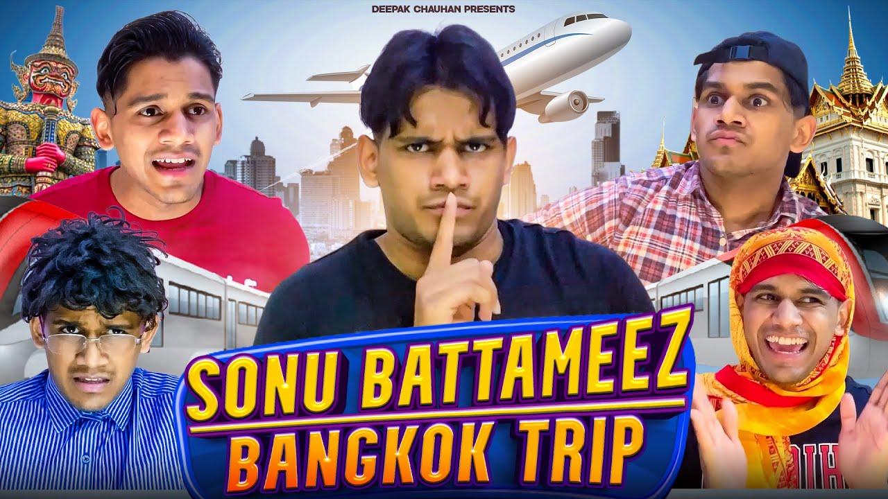 Sonu Battameez- Bangkok Trip | RealHit | Deepak Chauhan