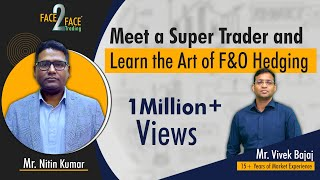 Meet a Super Trader from Patna and learn the art of F&O Hedging