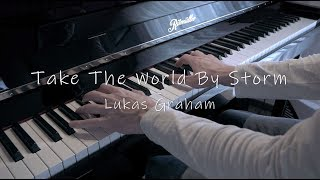 Take The World By Storm - Lukas Graham - Piano Cover