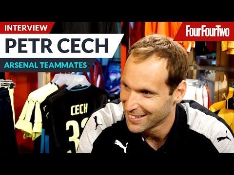Petr Cech talks Arsenal teammates