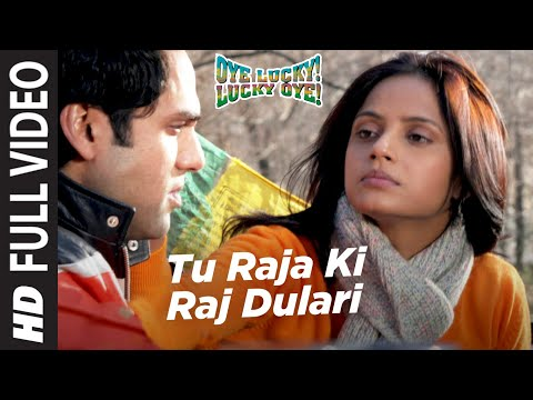 Tu Raja Ki Raj Dulari Full  Oye Lucky Lucky Oye