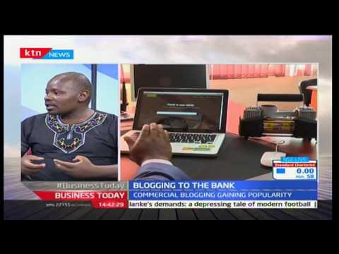 Business Today: Commercial blogging fast gaining popularity in Kenya supported by Digital revolution