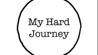 13 Our Hard Journey