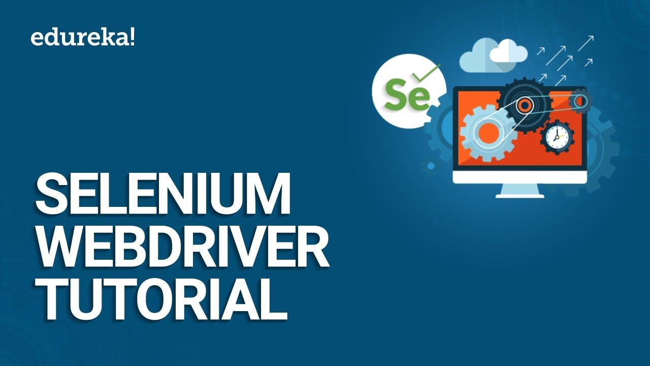 Download Selenium WebDriver Tutorial | Selenium Tutorial For Beginner | Selenium WebDriver Training | Edureka