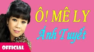 Ô Mê Ly - Ánh Tuyết [Official Audio]