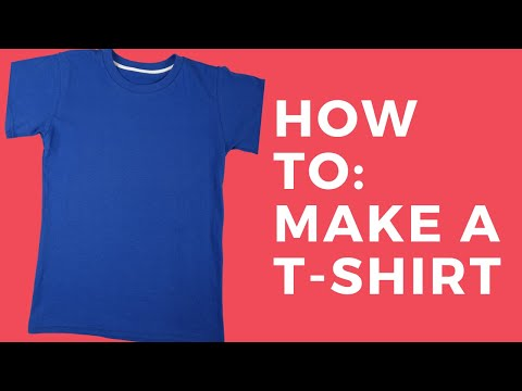 How To: Make A T-Shirt In 5 Easy Steps