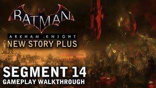 Batman - Arkham Knight - New Story Plus: Segment 14 (PS4)