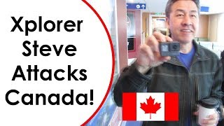 Xplorer Steve Attacks Canada!