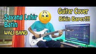 Guitar Cover Bikin Baper!!! SAYANG LAHIR BATIN (WALI Band) Guitar Cover By:Hendar