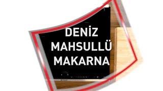 Mucize Lezzetler - Deniz Mahsüllü Makarna