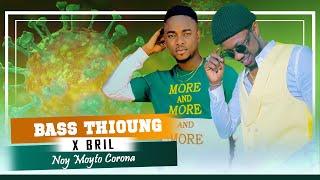Bass Thioung x Bril - Noy Moyto Corona (Audio Officiel)