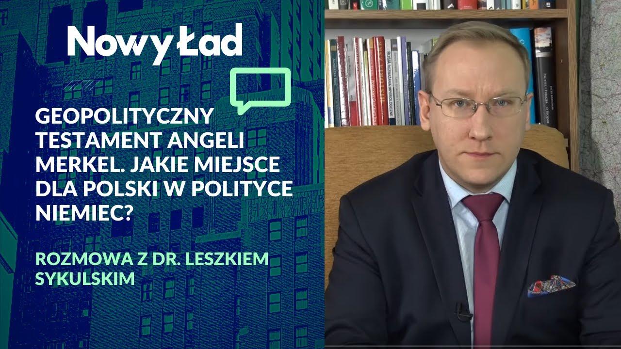 Download dr Leszek Sykulski: Testament geopolityczny Angeli Merkel. Jakie miejsce Polski w polityce Niemiec?