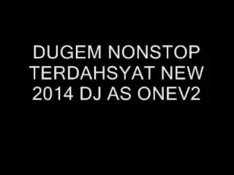 DUGEM NONSTOP TERDAHSYAT NEW 2014 DJ AS ONEV2