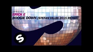 Erick E - Boogie Down [Stefan Vilijn Remix] (Coming Soon)