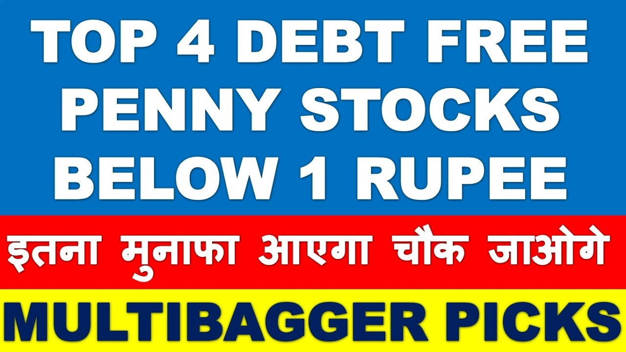 Top 4 Debt Penny Stocks Below 1 Rupee Best Penny Shares To Buy Multibagger Penny Stock To Buy Now Youtube