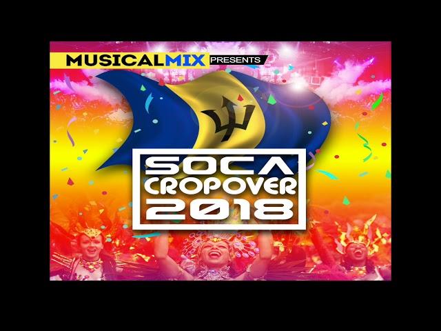 Dj Musical Mix - Crop Over 2018 Bajan Soca