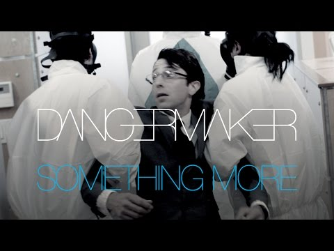 Dangermaker • Something More • Official Music Video