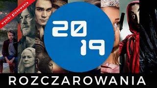 TOP 10 SERIALOWYCH ROZCZAROWAŃ 2019 | WYNIKI WASZEGO GŁOSOWANIA, cz.2