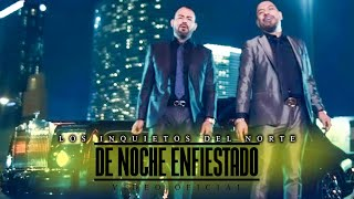 Los Inquietos del Norte - De Noche Enfiestado (video oficial) HD