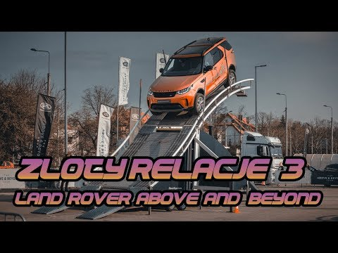 Zloty Relacje #3 Land Rover Above and Beyond