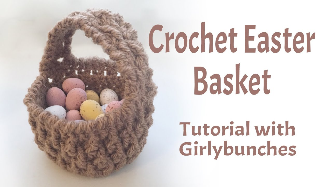 Crochet Easter Basket Miniature Gift Basket Tutorial Girlybunches ...