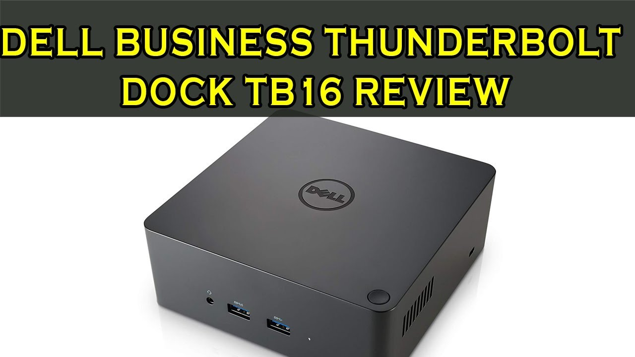Dell Business Thunderbolt Dock TB16 Review