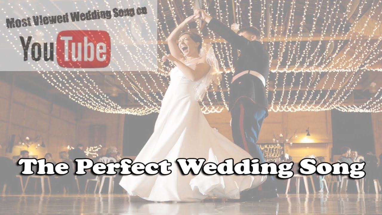 Top Wedding Songs 2017.The Perfect Wedding Song Love Was Made For Us Best Wedding